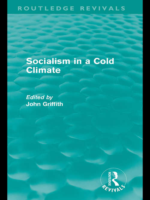 Socialism in a Cold Climate (Routledge Revivals)