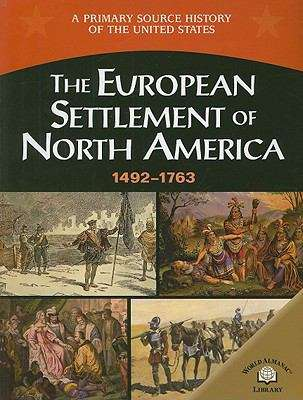 The European Settlement Of North America (A primary Source History Of The United States )
