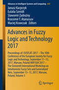 Advances in Fuzzy Logic and Technology 2017: Proceedings of:  EUSFLAT- 2017 – The 10th Conference of the European Society for Fuzzy Logic and Technology, September 11-15, 2017, Warsaw, Poland  IWIFSGN'2017 – The Sixteenth International Workshop on Intuitionistic Fuzzy Sets and Generalized Nets, September 13-15, 2017, Warsaw, Poland, Volume 3 (Advances in Intelligent Systems and Computing #643)