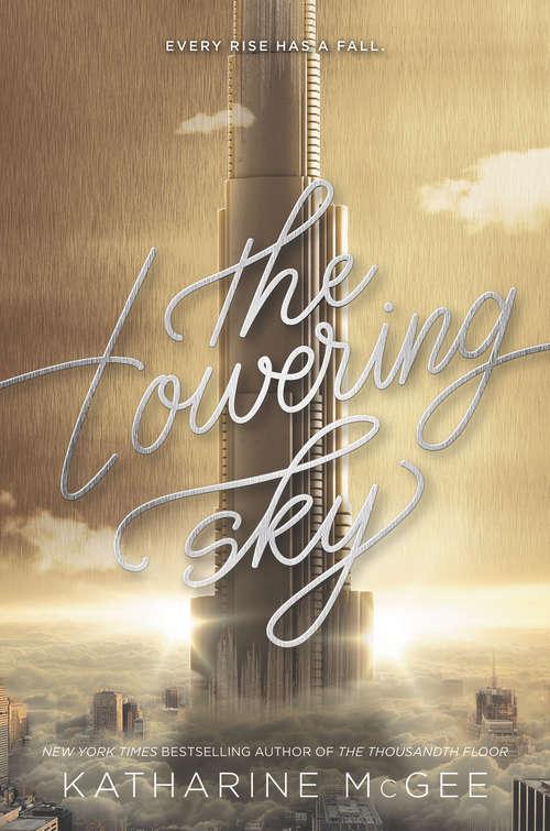 The Towering Sky (Thousandth Floor #3)
