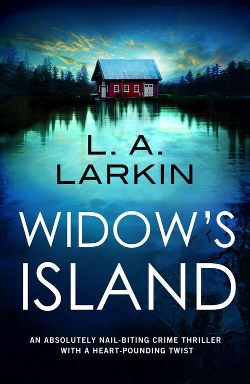 Widow's Island: An absolutely nail-biting crime thriller with a heart-pounding twist