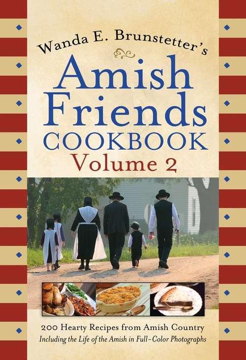 Wanda E. Brunstetter's Amish Friends Cookbook, Volume 2