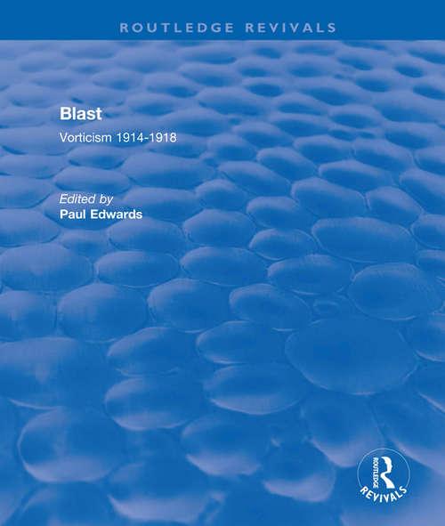 Blast: Vorticism, 1914-1918 (Routledge Revivals)