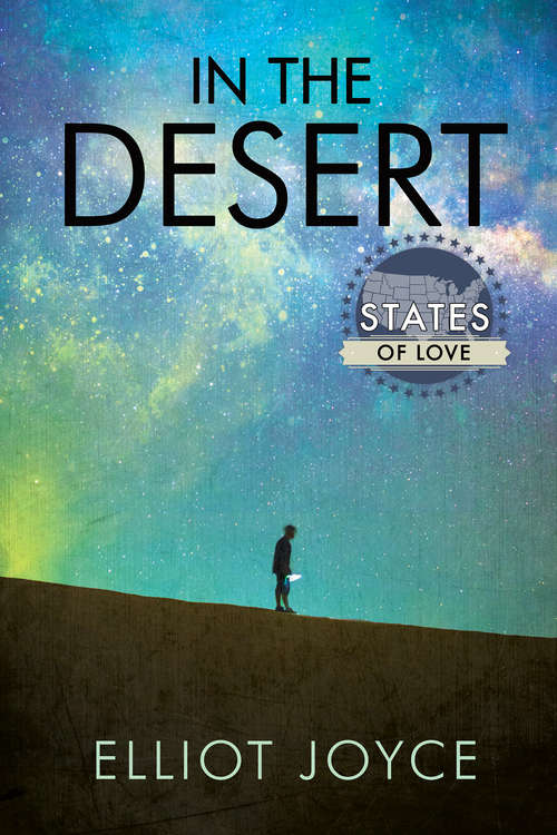 In the Desert (States of Love #38) by Elliot Joyce