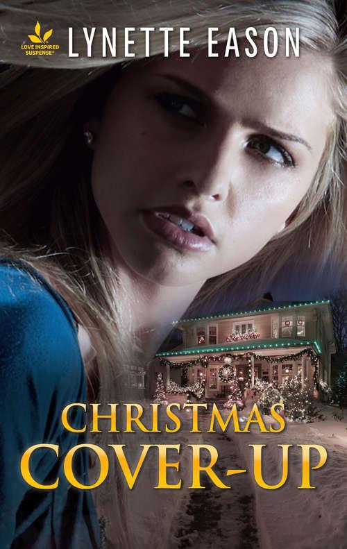 Christmas Cover-Up: An Inspirational FBI Novel of Romantic Suspense
