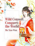 Wild Consort Conquers the World (Volume 1 #1)