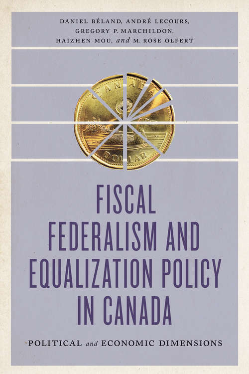 Fiscal Federalism and Equalization Policy in Canada: Political and Economic Dimensions