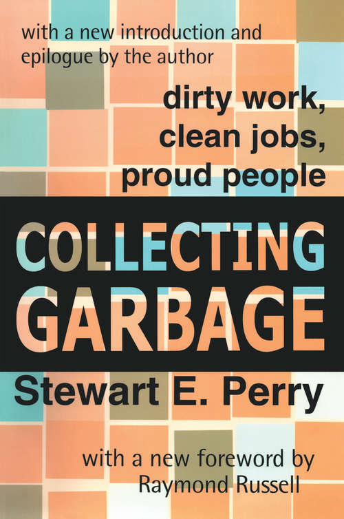 Collecting Garbage: Dirty Work, Clean Jobs, Proud People