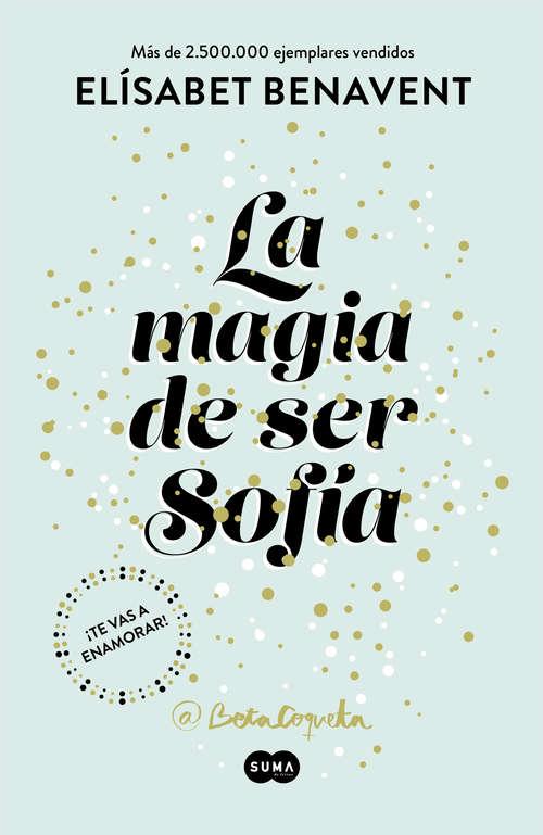 La magia de ser Sofía (Bilogía Sofía #1)