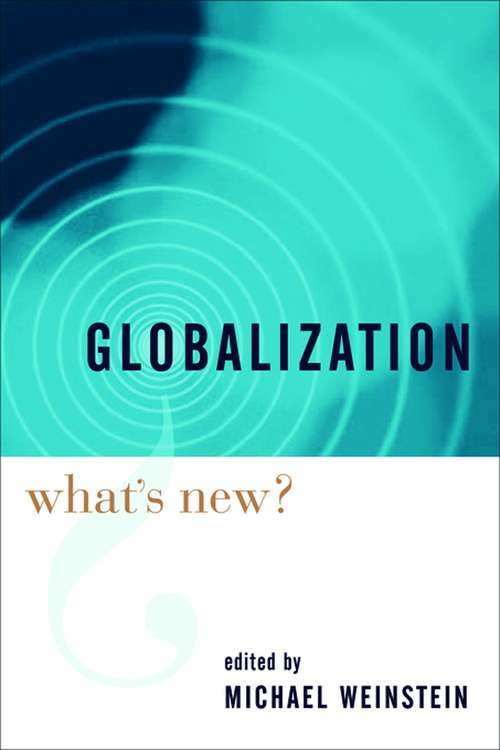Globalization: What's New? (Globalization And Community Ser. #54)