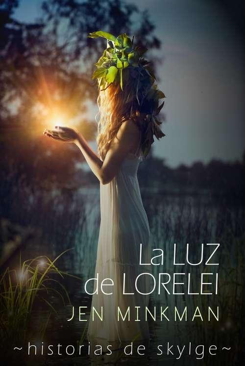 La Luz de Lorelei (Historias de Skylge #2)
