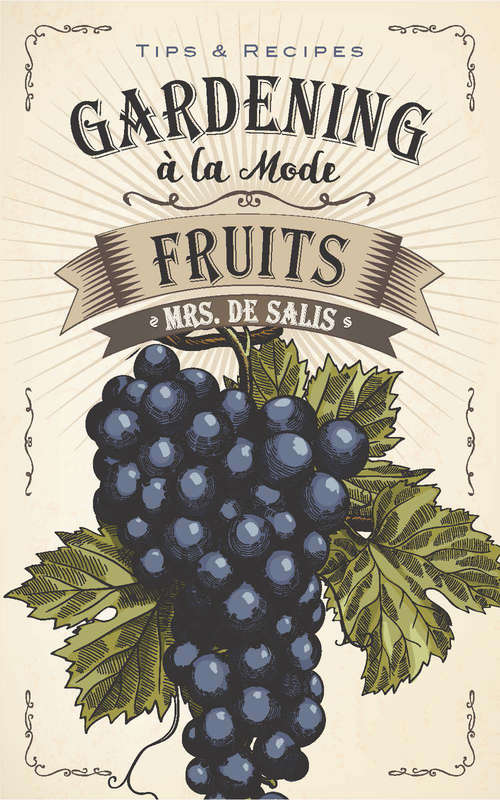 Gardening à la Mode: Fruits...