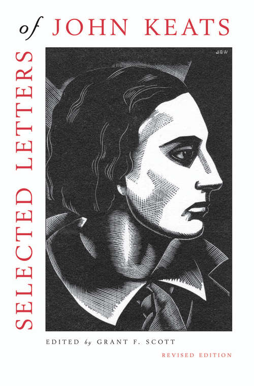 Selected Letters of John Keats: Based on texts of Hyder Edward Rollins, Revised Edition