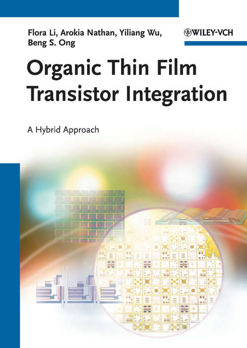 Organic Thin Film Transistor Integration: A Hybrid Approach