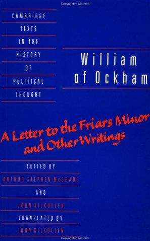 William of Ockham: A Letter to the Friars Minor and Other Writings