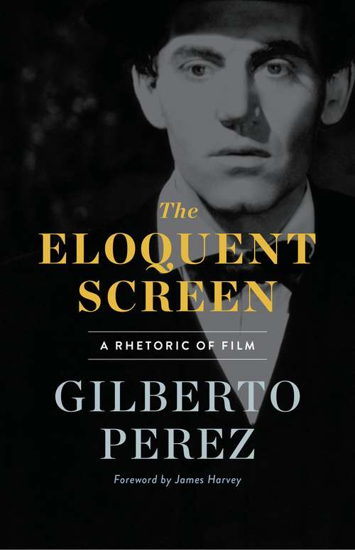 The Eloquent Screen: A Rhetoric of Film