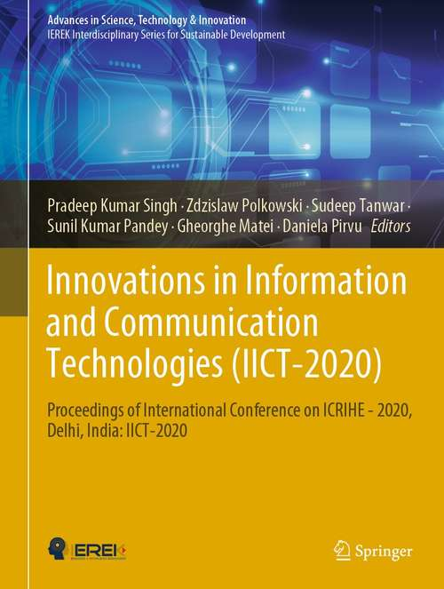 Innovations in Information and Communication Technologies: Proceedings of International Conference on  ICRIHE - 2020, Delhi, India: IICT-2020 (Advances in Science, Technology & Innovation)