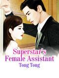 Superstar's Female Assistant: Volume 2 (Volume 2 #2)