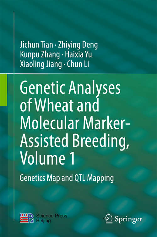 Genetic Analyses of Wheat and Molecular Marker-Assisted Breeding, Volume 1