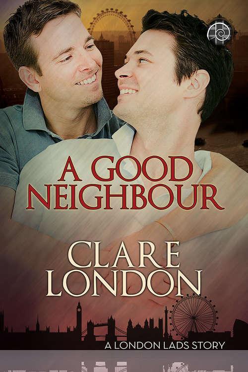 A Good Neighbour (London Lads)