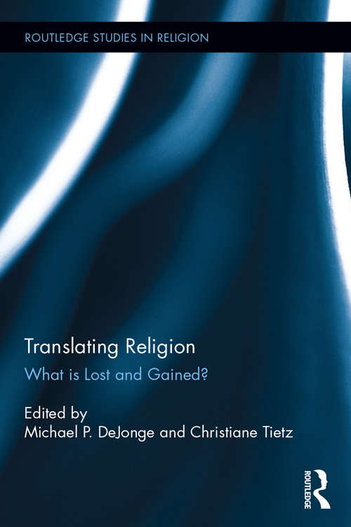 Translating Religion: What is Lost and Gained? (Routledge Studies in Religion)