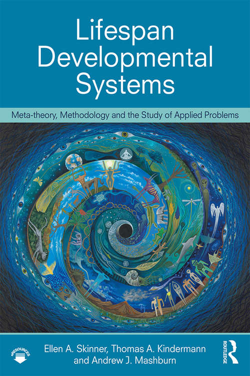 Life-Span Developmental Systems: Meta-theory, Methodology and the Study of Applied Problems