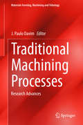 Traditional Machining Processes