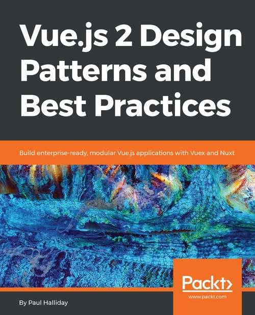 Vue js 2 Design Patterns and Best Practices   Bookshare