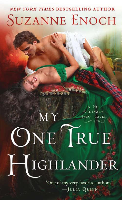 My One True Highlander: A No Ordinary Hero Novel (No Ordinary Hero #2)