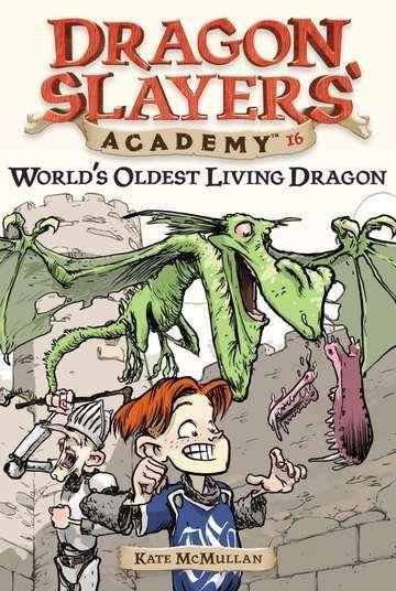 World's Oldest Living Dragon (Dragon Slayers Academy #16)