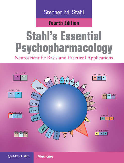 Stahl's Essential Psychopharmacology: Neuroscientific Basis and Practical Applications (4th Edition) (Stahl's Essential Psychopharmacology Handbooks Ser.)