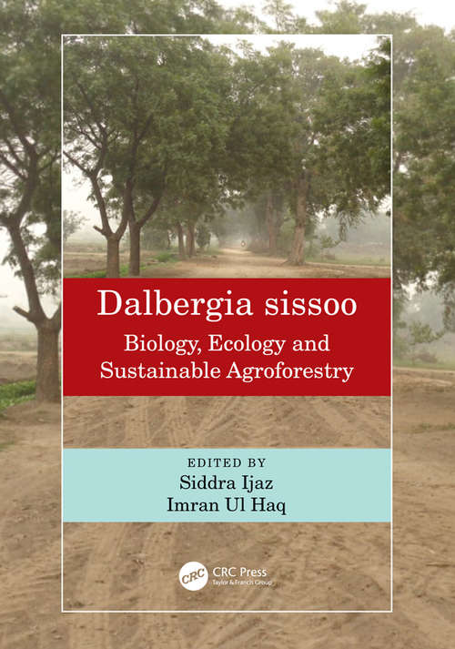 Dalbergia sissoo: Biology, Ecology and Sustainable Agroforestry