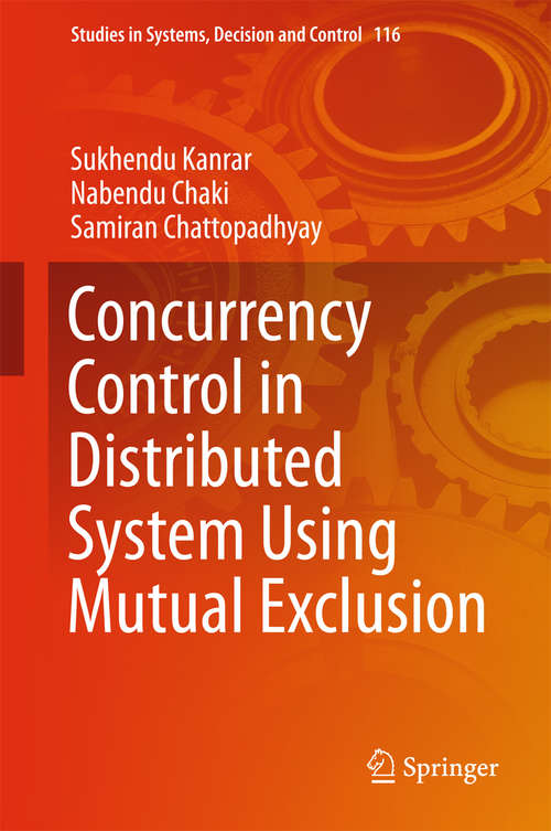 Concurrency Control in Distributed System Using Mutual Exclusion (Studies in Systems, Decision and Control #116)