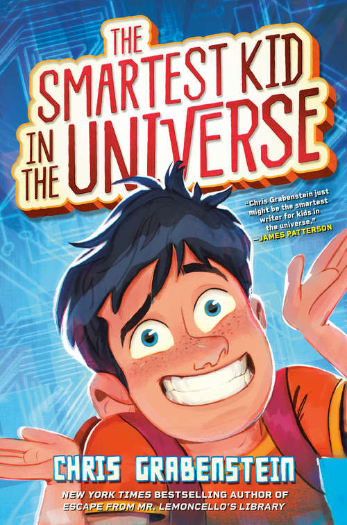 The Smartest Kid in the Universe (The Smartest Kid in the Universe #1)