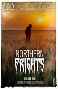 Northern Frights: Volume One