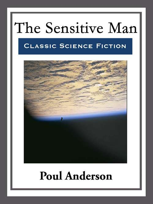 The Sensitive Man: With Linked Table of Contents