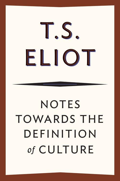 Notes towards the Definition of Culture: Notas Para La Definición De La Cultura (Raíces De Europa Ser.)