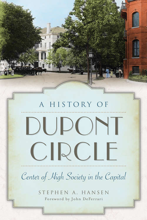 A History of Dupont Circle: Center of High Society in the Capital