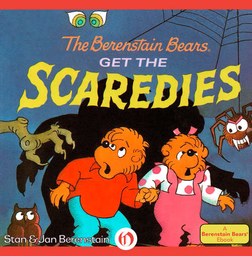 The Berenstain Bears Get the Scaredies (I Can Read!)