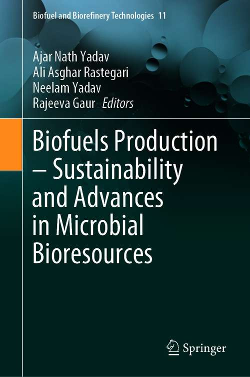 Biofuels Production – Sustainability and Advances in Microbial Bioresources (Biofuel and Biorefinery Technologies #11)