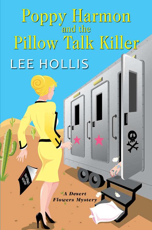 Poppy Harmon and the Pillow Talk Killer (A Desert Flowers Mystery #3)