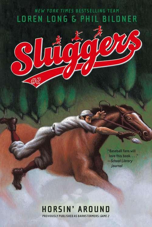 Sluggers: Horsin' Around