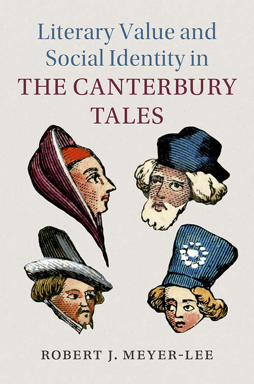 Literary Value and Social Identity in the Canterbury Tales (Cambridge Studies in Medieval Literature #108)