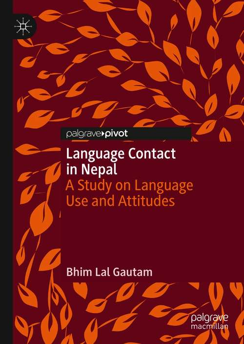 Language Contact in Nepal: A Study on Language Use and Attitudes