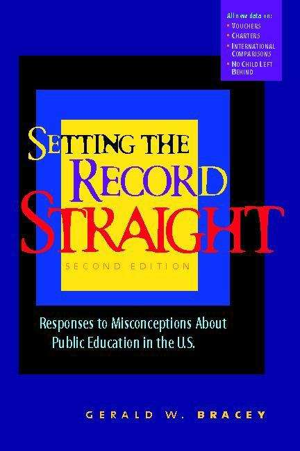 Setting the Record Straight: Responses to Misconceptions About Public Education in the U.S.