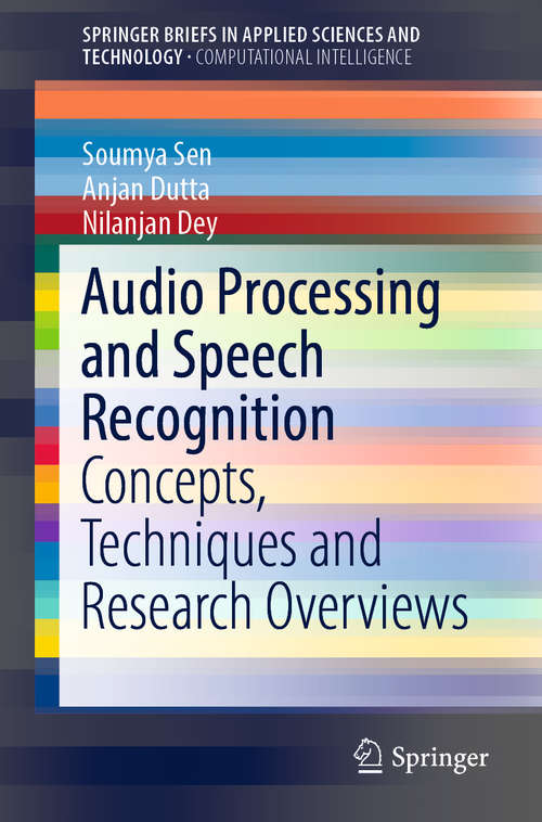 Audio Processing and Speech Recognition: Concepts, Techniques and Research Overviews (SpringerBriefs in Applied Sciences and Technology)