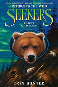 Forest of Wolves (Seekers: Return to the Wild #4)