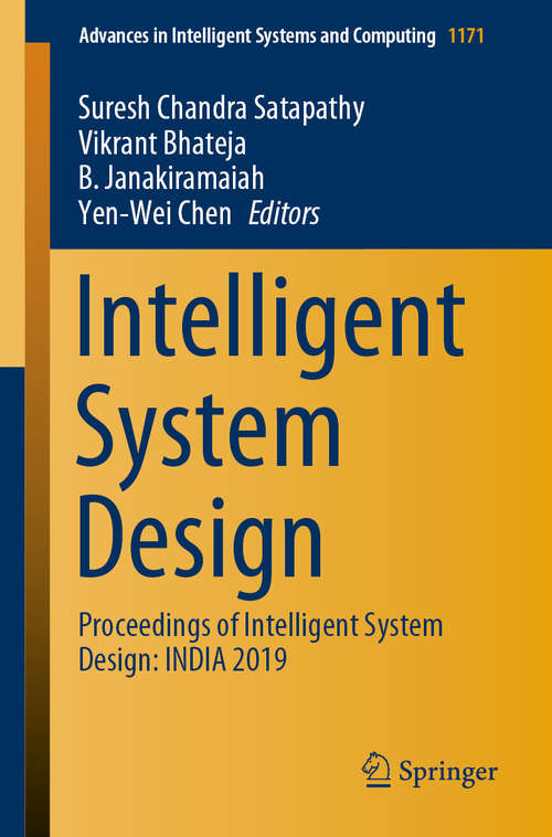 Intelligent System Design: Proceedings of Intelligent System Design: INDIA 2019 (Advances in Intelligent Systems and Computing #1171)
