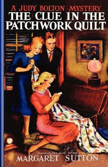 The Clue In The Patchwork Quilt (Judy Bolton Mysteries #14)