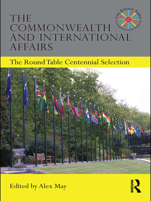 The Commonwealth and International Affairs: The Round Table Centennial Selection